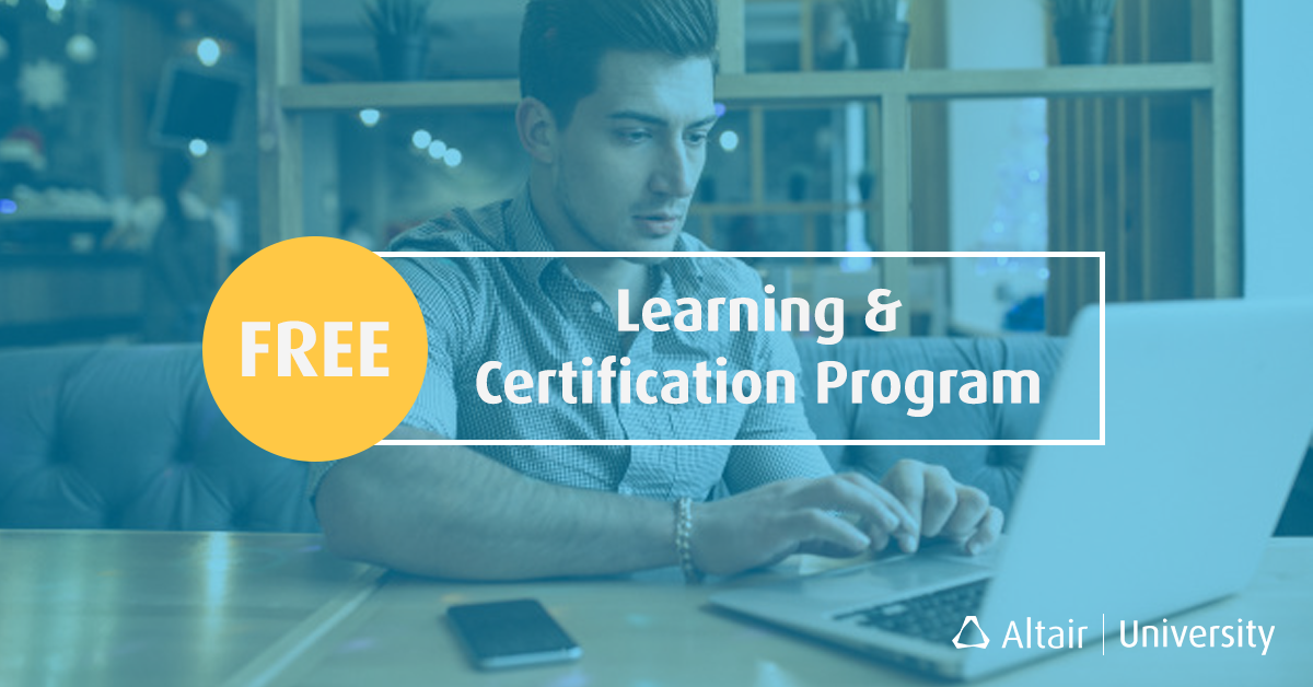 Receive A Certificate In Computer Aided Engineering With Altairs