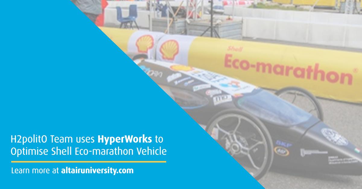 Team H2polito Utilised Hyperworks To Diminish Vehicle